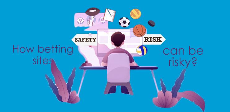 बेटिंग साइट कैसे जोखिम भरी हो सकती हैं?